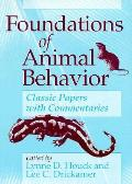 Foundations of Animal Behavior: Classic Papers with Commentaries