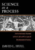Science as a Process An Evolutionary Account of the Social & Conceptual Development of Science