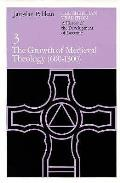 Growth Of Medieval Theology Volume 3