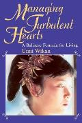 Managing Turbulent Hearts: A Balinese Formula for Living