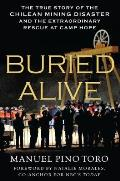 Buried alive; the true story of the Chilean mining disaster and the extraordinary rescue at Camp Hope
