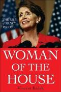 Woman of the House The Rise of Nancy Pelosi