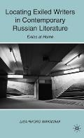 Locating Exiled Writers in Contemporary Russian Literature: Exiles at Home