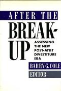 After the Breakup: Assessing the New Post-AT&T Divestiture Era