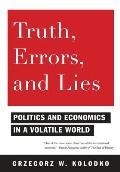 Truth, Errors, and Lies: Politics and Economics in a Volatile World