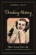 Drinking History: Fifteen Turning Points in the Making of American Beverages