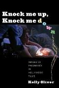 Knock Me Up Knock Me Down Images of Pregnancy in Hollywood Films