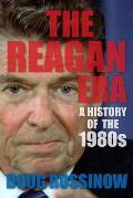 Reagan Era A History of the 1980s