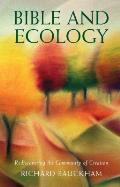 Bible and Ecology: Rediscovering the Community of Creation