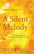 A Silent Melody: An Experience of Contemporary Spiritual Life