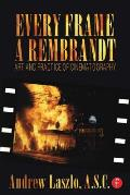 Every Frame a Rembrandt