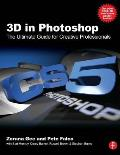 3D in Photoshop: The Ultimate Guide for Creative Professionals [With Poster]