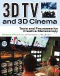 3D TV and 3D Cinema: Tools and Processes for Creative Stereoscopy [With Web Access]