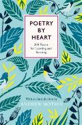 Poetry by Heart: 200 Poems for Learning and Reciting
