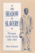 Shadow of Slavery Peonage in the South 1901 1969