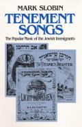 Tenement Songs the Popular Music of the Jewish Immigrants
