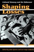 Shaping Losses: Cultural Memory and the Holocaust