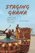 Staging Ghana: Artistry and...