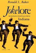 Jokelore Humorous Folktales From Indiana