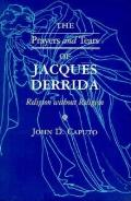 Prayers and Tears of Jacques Derrida: Religion Without Religion