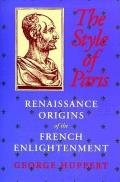 Style of Paris Renaissance Origins of the French Enlightenment