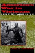 Americas War in Vietnam A Short Narrative History