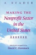 Making the Nonprofit Sector in the United States A Reader