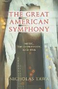 Great American Symphony Music the Depression & War