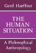 Human Situation A Philosophical Anthropo