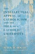 Intellectual Appeal of Catholicism & the Idea of a Catholic University