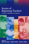 Stories of Beginning Teachers First Year Challenges & Beyond