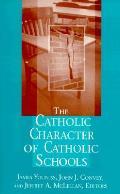 The Catholic Character of Catholic Schools