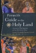 Petrarch's Guide to the Holy Land: Itinerary to the Sepulcher of Our Lord Jesus Christ