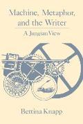 Machine Metaphor & The Writer A Jungian