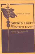 Broken Lights & Mended Lives Theology & Common Life in the Early Church