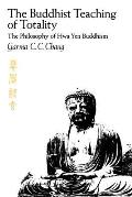 The Buddhist Teaching of Totality: The Philosophy of Hwa Yen Buddhism