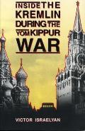 Inside The Kremlin During The Yom Kippur