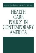 Health Care Policy in Contemporary America