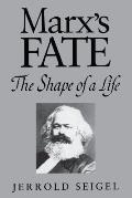 Marx's Fate: The Shape of a Life