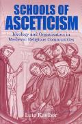 Schools of Asceticism: Ideology and Organization in Medieval Religious Communities