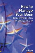 How To Manage Your Boss Developing The