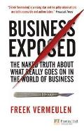 Business Exposed The Naked Truth About What REally Goes On In the World of Business
