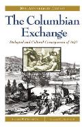 Columbian Exchange Biological & Cultural Consequences of 1492 30th Anniversary Edition