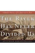 The River Has Never Divided Us: A Border History of La Junta de Los Rios