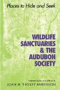 Wildlife Sanctuaries & the Audubon Society: Places to Hide and Seek