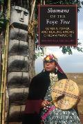 Shamans of the Foye Tree Gender Power & Healing Among Chilean Mapuche