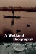 A Wetland Biography: Seasons on Louisiana's Chenier Plain