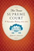 The Texas Supreme Court: A Narrative History, 1836–1986