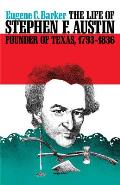 Life Of Stephen F Austin Founder Of