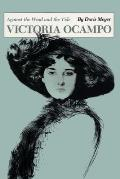 Victoria Ocampo Against The Wind & The
